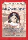 An Ocean Apart: The Gold Mountain Diary of Chin Mei-Ling (Dear Canada)