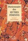 Dictionnaire des mythes fminins