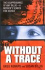 Without a Trace: The Disappearance of Amy Billig--A Mother\'s Search for Justice