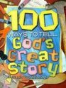 100 Ways to Tell God's Great Story