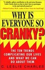 Why Is Everyone So Cranky: The Ten Trends Complicating Our Lives and What We Can Do About Them