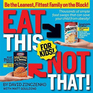 Eat This Not That! for Kids! Thousands of Simple Food Swaps That Can Save Your Child from Obesity