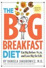 The Big Breakfast Diet: It's Not About What You Eat, It's When You Eat It