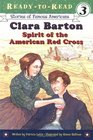 Clara Barton: Spirit of the American Red Cross (Stories of Famous Americans) (Ready-to-Read, Level 3)