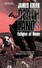 Eclipse At Noon  (Deathlands, #33)