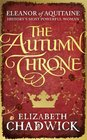 The Autumn Throne (Eleanor of Aquitaine, Bk 3)