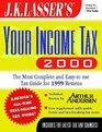 JK Lasser's Your Income Tax 2000
