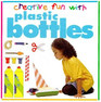 Creative Crafts:Plastic Bottle (Creative Crafts from)
