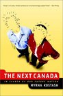 The Next Canada In Search of Our Future Nation