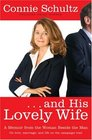 . . . and His Lovely Wife: A Memoir from the Woman Beside the Man