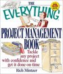 The Everything Project Management Book Tackle Any Project With Confidence and Get It Done on Time