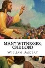 Many Witnesses One Lord