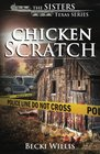 Chicken Scratch (The Sisters, Texas Mystery Series) (Volume 1)