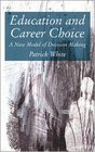 Education and Career Choice A New Model of Decision Making