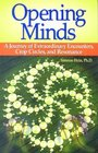 Opening Minds A Journey of Extraordinary Encounters Crop Circles and Resonance