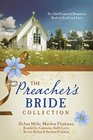 The Preacher's Bride Collection 6 Old-Fashioned Romances Built on Faith and Love