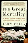 The Great Mortality : An Intimate History of the Black Death, The Most Devastating Plague of All Time (P.S.)