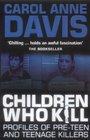 Children Who Kill: Profiles of Pre-teen and Teenage Killers (2003)