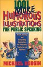 1001 More Humorous Illustrations for Public Speaking : Fresh, Timely, and Compelling Illustrations for Preachers, Teachers, and Speakers