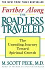 Further Along the Road Less Traveled : The Unending Journey Towards Spiritual Growth