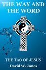 The Way and The Word The Tao of Jesus