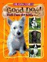 Good Dog Dog Care for Kids