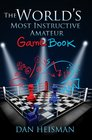 World's Most Instructive Amateur Game Book