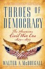 Throes of Democracy The American Civil War Era 1829-1877