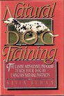 Natural dog training: The canine arts kennel program : teach your dog using his natural instincts