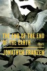 The End of the End of the Earth Essays