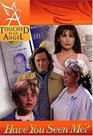 Touched By An Angel Fiction Series Have You Seen Me