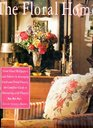 The Floral Home: From Floral Wallpapers and Fabrics to Arranging Fresh and Dried Flowers