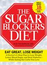 The Sugar Blockers Diet Lose Weight and Control Diabetes While Eating the Carbs You Love