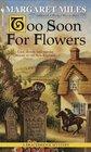 Too Soon for Flowers (Bracebridge, Bk 2)