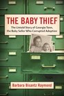 The Baby Thief The Untold Story of Georgia Tann the Baby Seller Who Corrupted Adoption