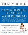 The Baby Whisperer Solves All Your Problems  Sleeping Feeding and Behavior--Beyond the Basics from Infancy Through Toddlerhood