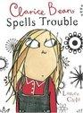 Clarice Bean Spells Trouble (Clarice Bean, Bk 2)