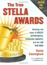 The True Stella Awards Honoring real cases of greedy opportunists frivolous lawsuits and the law run amok