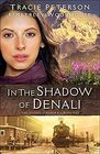 In the Shadow of Denali (Heart of Alaska, Bk 1)