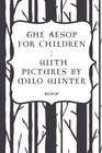 The Aesop for Children  With pictures by Milo Winter