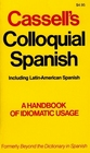 Cassell's Colloquial Spanish A Handbook of Idiomatic Usage Including LatinAmerican Spanish