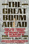 The Great Boom Ahead: Your Comprehensive Guide to Personal and Business Profit in the New Era Prosperity