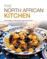 The North African Kitchen Regional Recipes and Stories