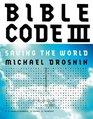 Bible Code III Saving the World