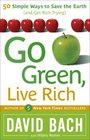 Go Green Live Rich 50 Simple Ways to Save the Earth and Get Rich Trying