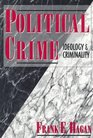 Political Crime Ideology and Criminology