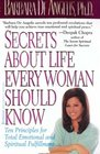 Secrets about Life Every Woman Should Know  Ten Principles for Total Emotional and Spiritual Fulfillment