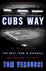 The Cubs Way The Zen of Building the Best Team in Baseball and Breaking the Curse