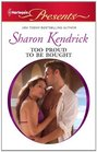 Too Proud to be Bought (Harlequin Presents, No 3013)