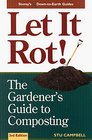 Let it Rot! : The Gardener's Guide to Composting (Third Edition) (Storey's Down-to-Earth Guides)